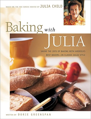 Baking With Julia By Greenspan, Dorie/ Child, Julia
